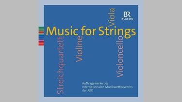 CD-Cover: ARD-Musikwettbewerb - Musik for Strings | Bild: BR