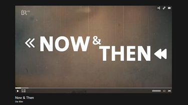 "Screenshot ""Now and Then"" in der BR-Mediathek 