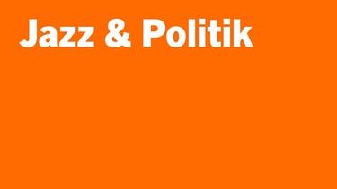 Jazz Und Politik
