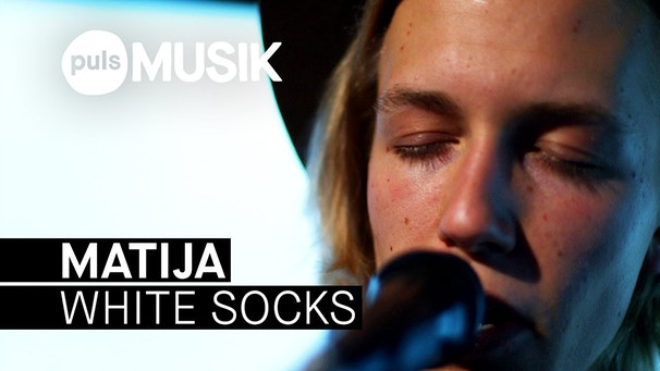Matija - White Socks (PULS Live Session) | Bild: PULS Musik (via YouTube)