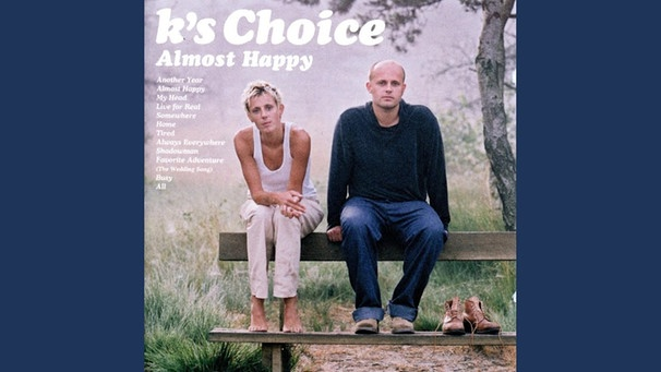 Almost Happy | Bild: K's Choice - Topic (via YouTube)