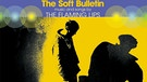 The Flaming Lips - The Soft Bulletin | Bild: Warner