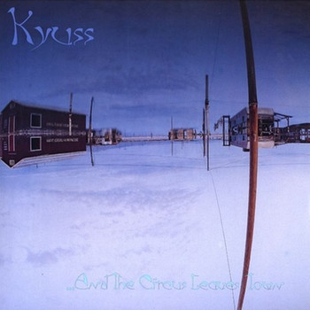 Albumcover And The Circuy Leaves Town von Kyuss | Bild: Elektra