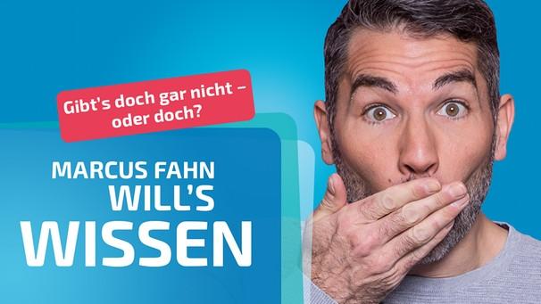 Marcus Fahn Will S Wissen Das Gibt S Doch Gar Nicht Oder Doch Bayern 1 Radio Br De