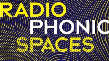 "Radiokunst Ausstellung ""Radiophonic Spaces""  