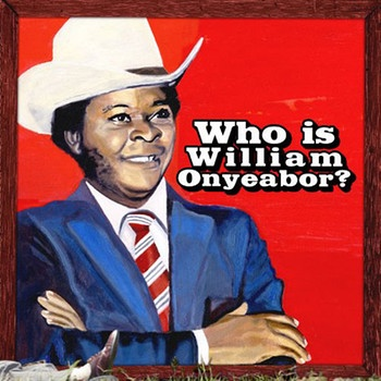 "Albumcover ""Who is William Onyeabor?"" 