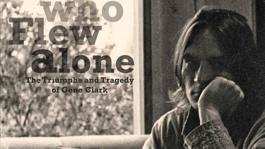 The Byrd Who Flew Alone: The Triumphs and Tragedy of Gene Clark - Dokumentarfilm von 2013 | Bild: Four suns Productions/ Marshall Darling Productions