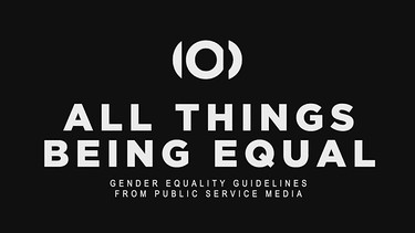 """All things being equal"" - Gender equality guidelines  